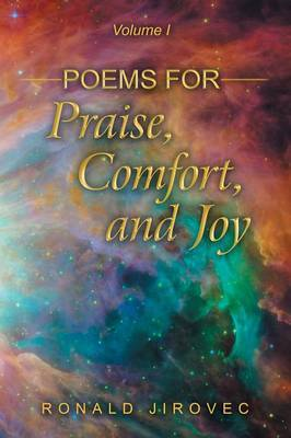 Poems for Praise, Comfort, and Joy: Volume I