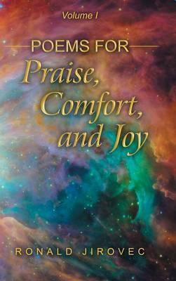 Poems for Praise, Comfort, and Joy: Volume I
