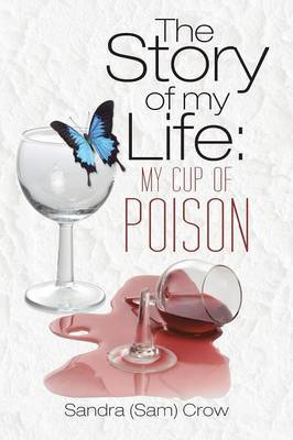 The Story of My Life: My Cup of Poison