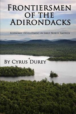 Frontiersmen of the Adirondacks: Economic Development in Early North America