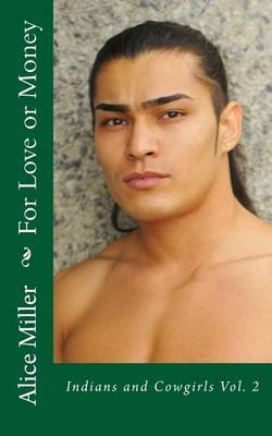 For Love or Money: Indians and Cowgirls Vol. 2