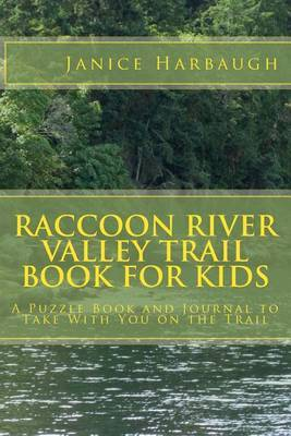 Raccoon River Valley Trail Book for Kids: A Puzzle Book and Journal to Take with You on the Trail