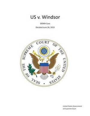 The Supreme Court Decision United States V. Windsor - Doma Case - Decided June 26, 2013