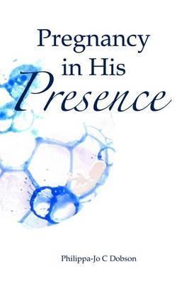 Pregnancy in His Presence