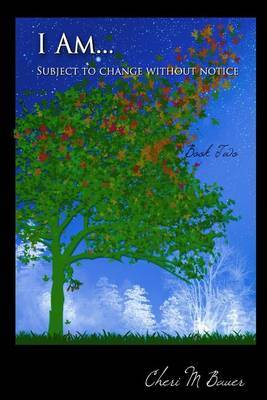 I Am... Subject to Change Without Notice - Book Two