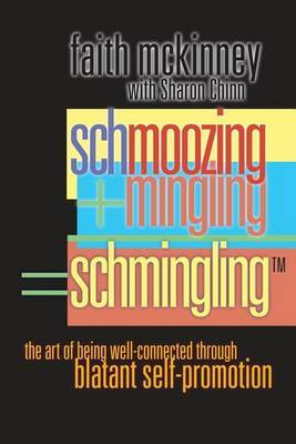 Schmingling: The Art of Being Well-Connected Through Blatant Self-Promotion