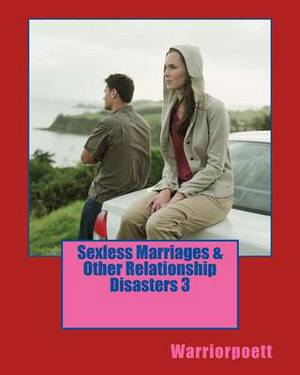 Sexless Marriages & Other Relationship Disasters 3