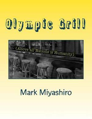 Olympic Grill: (Above All Nations Is Humanity)