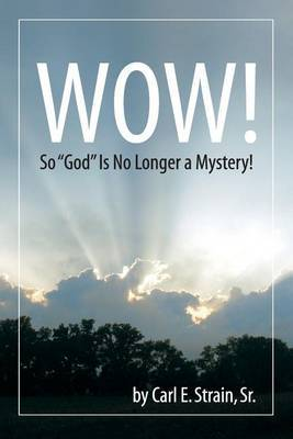 Wow! So God Is No Longer a Mystery!
