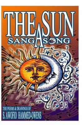 The Sun Sang a Song: A Collection of Poems and Drawings