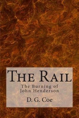 The Rail: The Burning of John Henderson