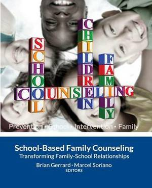 School-Based Family Counseling: Transforming Family-School Relationships