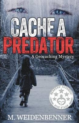 Cache a Predator: A Geocaching Mystery