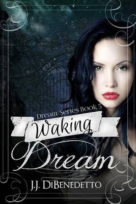 Waking Dream: Dreams, Book 5