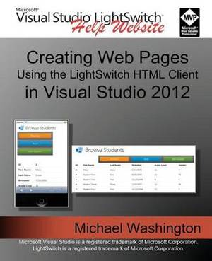 Creating Web Pages Using the Lightswitch HTML Client: In Visual Studio 2012