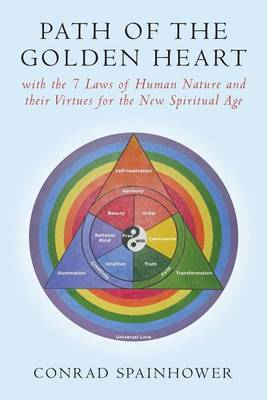 Path of the Golden Heart: With the 7 Laws of Human Nature and Their Virtues for the New Spiritual Age
