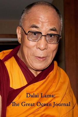 Dalai Lama: The Great Ocean Journal: With Quotes from His Holiness the XIV Dalai Lama to Help You on Your Way