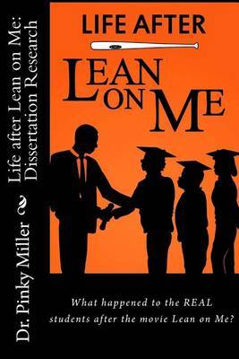 Life After Lean on Me - Dissertation Research: What Happened to the Real Students After the Movie Lean on Me?