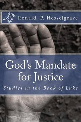 God's Mandate for Justice: Studies in the Book of Luke