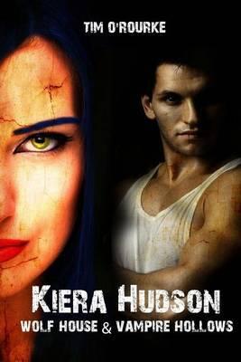 Wolf House & Vampire Hollows (Kiera Hudson Series One) Books 4.5 & 5