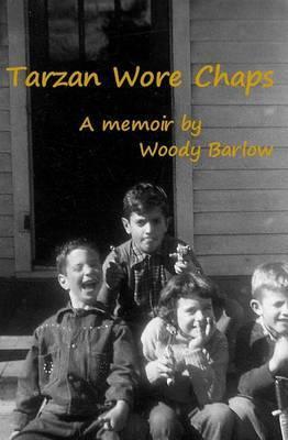 Tarzan Wore Chaps: Memoir