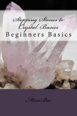 Stepping Stones to Crystal Basics: Beginners Basics