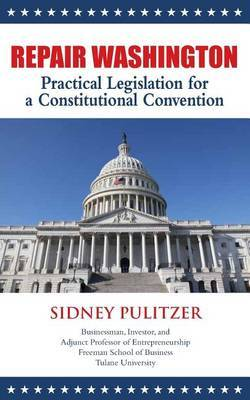 Repair Washington: Practical Legislation for a Constitutional Convention