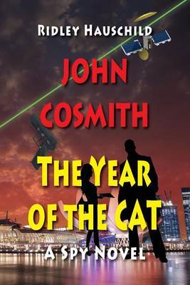 John Cosmith - The Year of the Cat: A Spy Novel