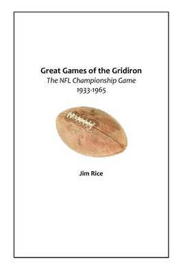 Great Games of the Gridiron: The NFL Championship Game 1933-1965