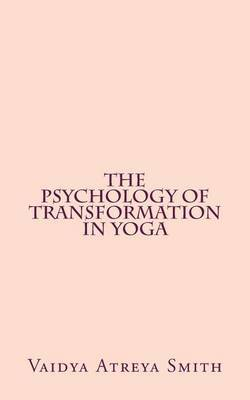 The Psychology of Transformation in Yoga