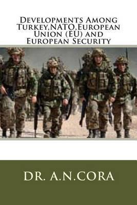 Developments Among Turkey, NATO, European Union (Eu) and European Security
