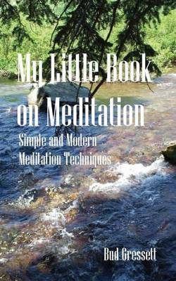 My Little Book on Meditation: Simple and Modern Meditation Techniques