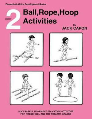 Ball, Rope, Hoop Activities: Book 2