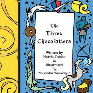 The Three Chocolatiers: A Chocolate Covered Fairy Tale