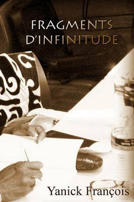 Fragments D'Infinitude: Poesies Et Litterature