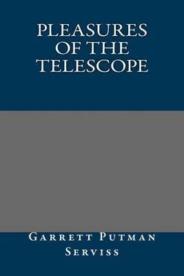 Pleasures of the Telescope