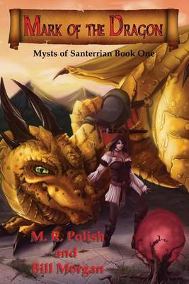 Mark of the Dragon: Book One in the Mysts of Santerrian Series