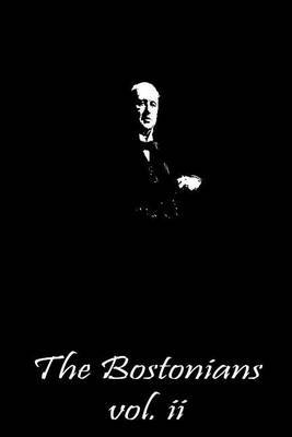 The Bostonians Vol. II