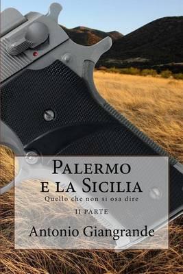 Palermo E La Sicilia: Quello Che Non Si Osa Dire