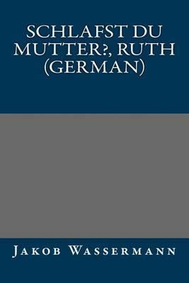 Schlafst Du Mutter?, Ruth (German)