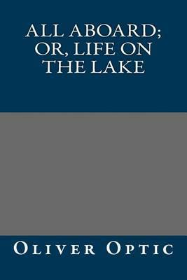 All Aboard; Or, Life on the Lake