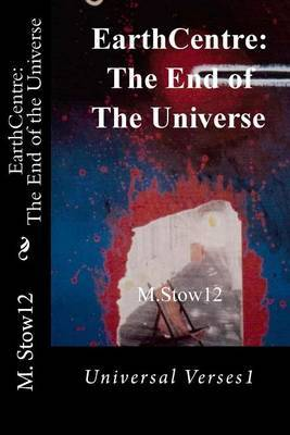 Earthcentre: The End of the Universe: Universal Verses