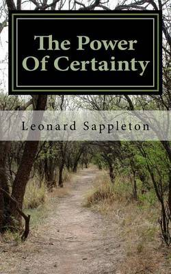 The Power of Certainty: A Simple Guide to Living the Life of Your Dreams