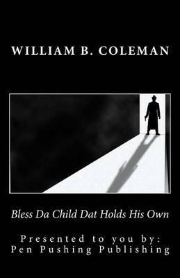Bless Da Child DAT Holds His Own
