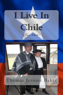 I Live in Chile: Viva Chile