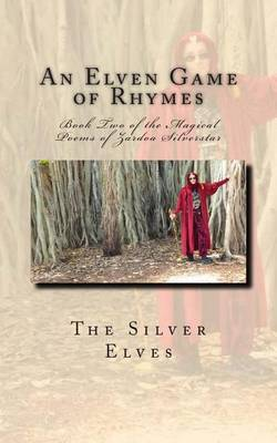 An Elven Game of Rhymes: Book Two of the Magical Poems of Zardoa Silverstar