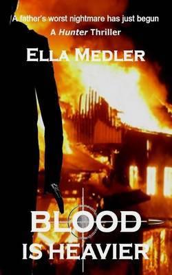 Blood Is Heavier: A Hunter Thriller