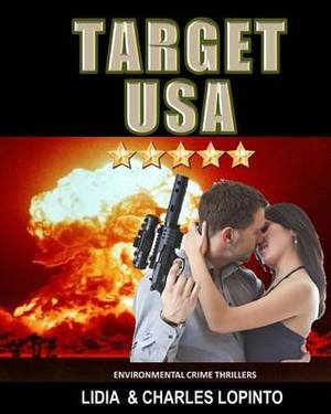 Environmental Crime Thrillers: Target USA!: Juliana & Sean Battle an Extremist Group Bent on Genocide Within Us Soil.