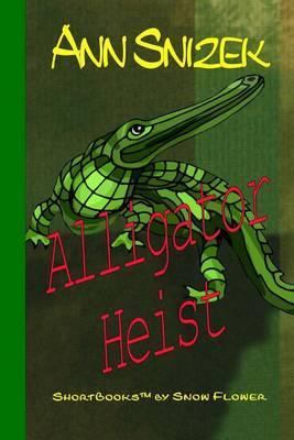 Alligator Heist