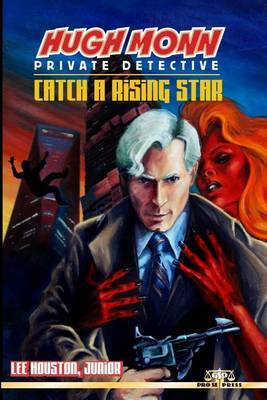 Hugh Monn, Private Detective: Catch a Rising Star